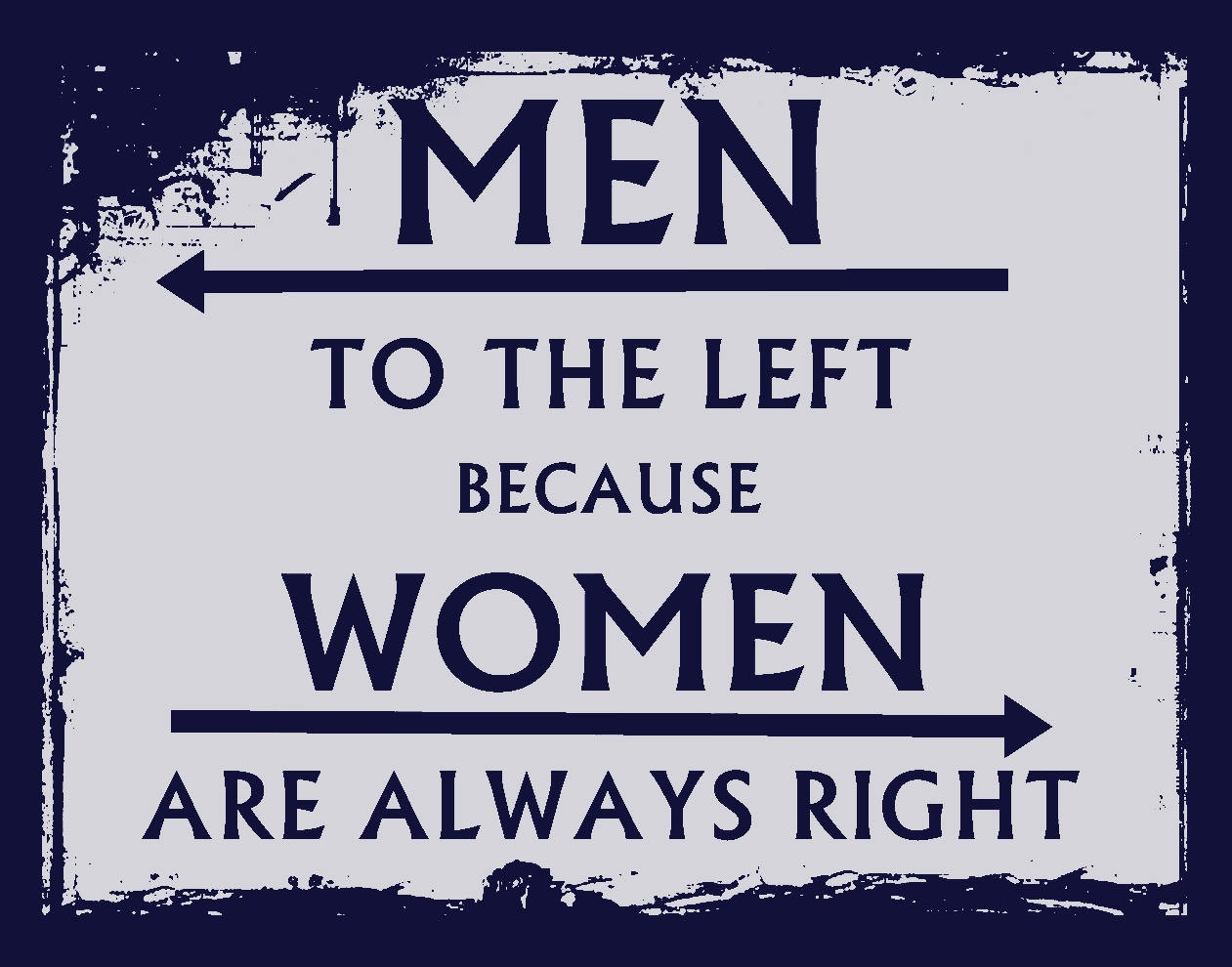 Women Are Always Right Funny Bathroom